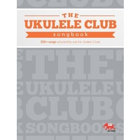 The Ukulele Club Songbook Volume 1