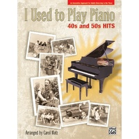 Alfred's I Used to Play Piano: 40s and 50s Hits